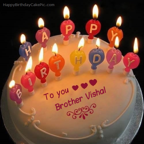 candles happy birthday cake for brother vishal on birthday cakes images for brother