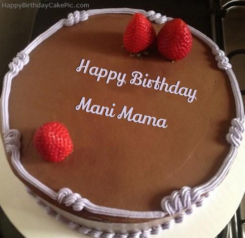 Cake Images Name Of Mani : Chocolate Strawberry Birthday Cake For Mani Mama
