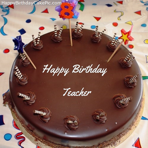 8th Chocolate Happy Birthday Cake For Teacher