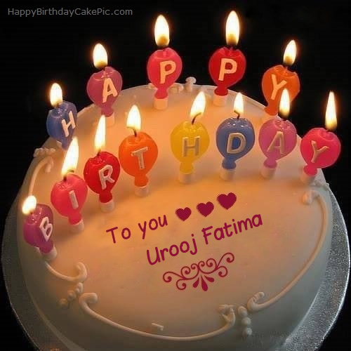 Birthday Cake Pictures With Name Fatima : Candles Happy Birthday Cake For Urooj Fatima