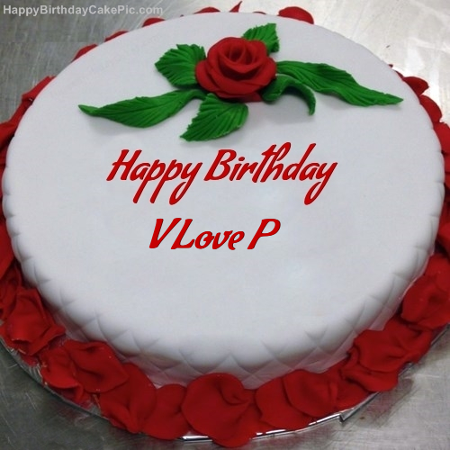 V Love P Birthday Write Name On Red Rose Cake