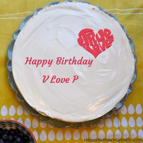 V Love P Birthday Write Name On Fabulous Happy Cake