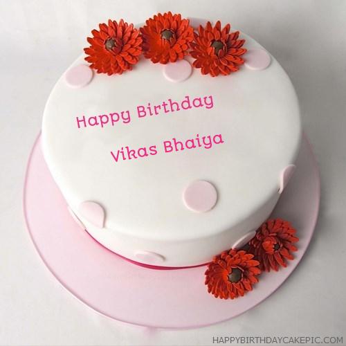 Birthday Cake Images For Bhaiya : Happy Birthday Cake For Vikas Bhaiya