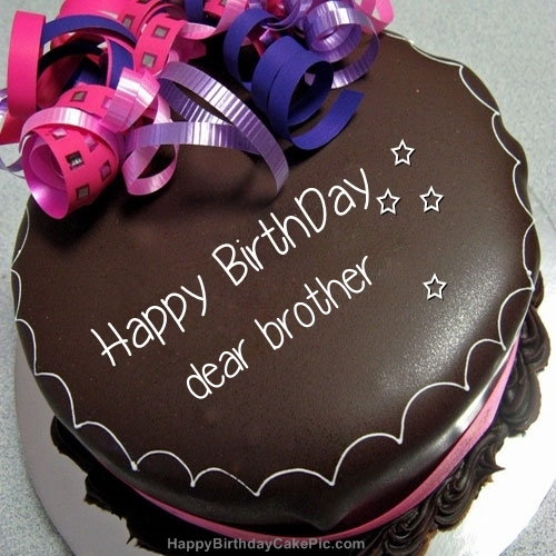 Happy Birthday Chocolate Cake For Dear Brother